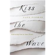 Kiss the Wave by Furman, Dave, 9781433556456