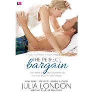 The Perfect Bargain by London, Julia, 9781943336456