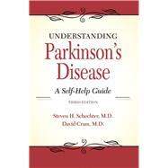 Understanding Parkinson's Disease by Schechter, Steven H., M.D.; Cram, David L., M.D., 9781943886456