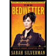 The Bedwetter: Stories of Courage, Redemption, and Pee by Silverman, Sarah, 9780061856457