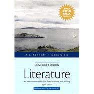 Literature An Introduction to Fiction, Poetry, Drama, and Writing, Compact Edition, MLA Update Edition by Kennedy, X. J.; Gioia, Dana, 9780134586458