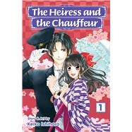 The Heiress and the Chauffeur, Vol. 1 by Ishihara, Keiko, 9781421586458