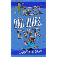 Best Dad Jokes Ever by Grace, Chantelle, 9781424556458