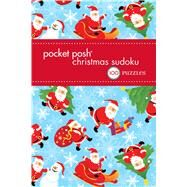 Pocket Posh Christmas Sudoku 7 100 Puzzles by The Puzzle Society, 9781449476458