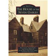 The House of the Seven Gables by Conary, Ryan; Moffat, David; Philbrook, Everett; House of the Seven Gables Settlement Association, 9781467126458