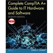 Complete CompTIA A+ Guide to IT Hardware and Software by Schmidt, Cheryl A., 9780789756459
