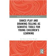 A Semiotic Analysis of Young Children's Dance-play by Deans; Jan, 9781138676459
