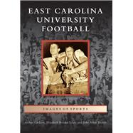 East Carolina University Football by Carlson, Arthur; Tolar, Elizabeth Brooke; Tucker, John Allen, 9781467116459