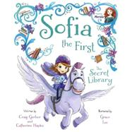 Sofia the First The Secret Library by Disney Book Group; Lee, Grace, 9781484706459