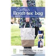 Caitlin's 3-in-1 Kraft Tex Bag Pattern by La Honta, Betsy, 9781617456459