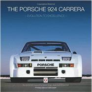 The Porsche 924 Carreras: Evolution to Excellence by Smith, Roy; Singer, Norbert; Barth, Jurgen; Bell, Derek, 9781845846459