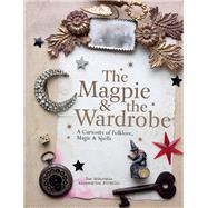 The Magpie & the Wardrobe by Mckechnie, Sam; Portelli, Alexandrine, 9781910496459