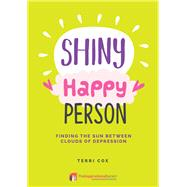 Shiny Happy Person Finding the Sun Between Clouds of Depression by Cox, Terri, 9781911246459