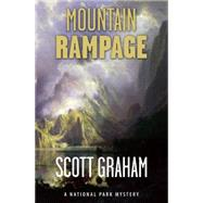 Mountain Rampage: A National Park Mystery by Graham, Scott, 9781937226459