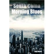 South China Morning Blues by Hecht, Ray, 9789881376459