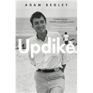 Updike by Begley, Adam, 9780061896460