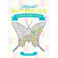 Intricate Butterflies : 45 Beautiful Designs to Color! by Abraham, Chuck, 9780762436460