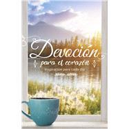 Devoción para el corazón Inspiración para cada día by Unknown, 9781462746460