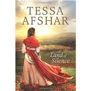 Land of Silence by Afshar, Tessa, 9781496406460