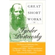 Great Short Works of Fyodor Dostoevsky by Dostoyevsky, Fyodor, 9780060726461