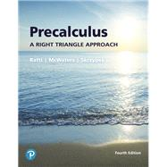 Precalculus A Right Triangle Approach by Ratti, J. S.; McWaters, Marcus S.; Skrzypek, Leslaw, 9780134696461