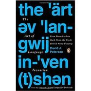 The Art of Language Invention by Peterson, David J., 9780143126461
