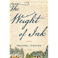 The Weight of Ink by Kadish, Rachel, 9780544866461