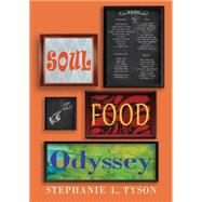 Soul Food Odyssey by Tyson, Stephanie L., 9780895876461