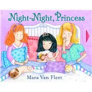 Night-night, Princess by Van Fleet, Mara, 9781442486461