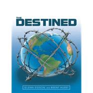 The Destined by Eidson, Glenn; Hurst, Brent, 9781491756461