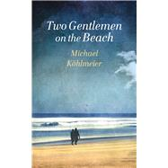 Two Gentlemen on the Beach by Köhlmeier, Michael; Martin, Ruth, 9781910376461