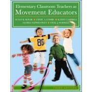 Elementary Classroom Teachers As Movement Educators by Kovar, Susan; Combs, Cindy; Campbell, Kathy; Napper-Owen, Gloria; Worrell, Vicki, 9780073376462