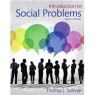 Introduction to Social Problems by Sullivan, Thomas J., 9780205896462