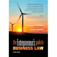 The Entrepreneur's Guide to Business Law by Bagley, Constance E.; Dauchy, Craig E., 9780538466462