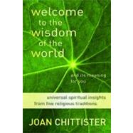 Welcome to the Wisdom of the World and Its Meaning for You by Chittister, Joan, 9780802866462
