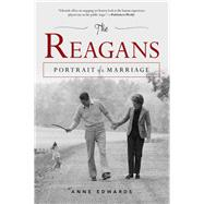 The Reagans Portrait of a Marriage by Edwards, Anne, 9781493036462