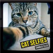 Cat Selfies by Ellis, Charlie, 9781849536462