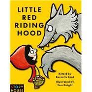 Little Red Riding Hood by Ford, Bernette; Knight, Tom, 9781910126462