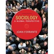 Sociology A Global Perspective by Ferrante, Joan, 9781285746463