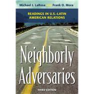Neighborly Adversaries by Larosa, Michael J.; Mora, Frank O., 9781442226463