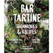 Bar Tartine by Balla, Nicolaus; Burns, Cortney; Robertson, Chad, 9781452126463