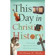 This Day in Christian History by Blake, William D., 9781602606463
