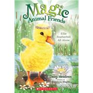 Ellie Featherbill All Alone (Magic Animal Friends #3) by Meadows, Daisy, 9780545686464
