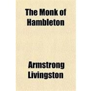 The Monk of Hambleton by Livingston, Armstrong, 9781153826464