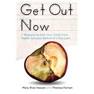 Get Out Now by Hasson, Mary Rice; Farnan, Theresa, 9781621576464