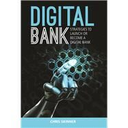 Digital Bank: Strategies to Launch or Become a Digital Bank by Skinner, Chris, 9789814516464