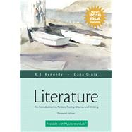 Literature An Introduction to Fiction, Poetry, Drama, and Writing, MLA Update Edition by Kennedy, X. J.; Gioia, Dana, 9780134586465