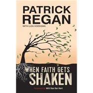 When Faith Gets Shaken by Regan, Patrick; Hoeksma, Liza (CON), 9780857216465