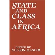 State and Class in Africa by Kasfir,Nelson;Kasfir,Nelson, 9781138996465