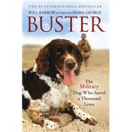 Buster The Military Dog Who Saved a Thousand Lives by Barrow, Will; George, Isabel, 9781250076465